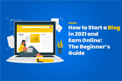 How to start a blog and earn money 2021