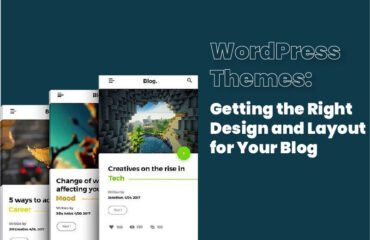 WordPress Themes: Getting the Right Design and Layout for Your Blog
